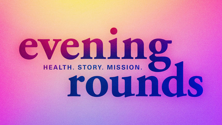 Evening Rounds
