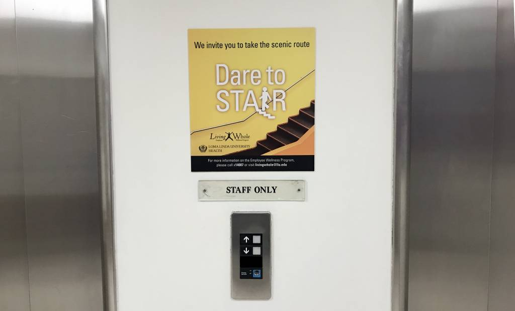 Signs that encourage walking have been placed in public areas of Loma Linda University Medical Center in a program developed by the organization's Living Whole Program.
